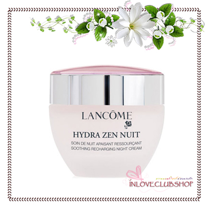 Lancome Hydra Zen Nuit Soothing Recharging Night Cream 50ml. *Tester กล่องขาว