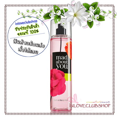 Bath & Body Works / Fragrance Mist 236 ml. (Mad About You) *ขายดี