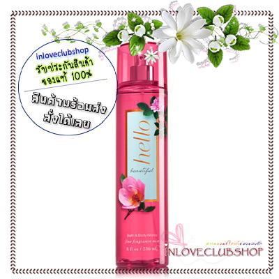 Bath & Body Works / Fragrance Mist 236 ml. (Hello Beautiful) *แนะนำ