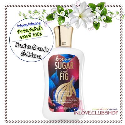 Bath & Body Works / Body Lotion 236 ml. (Brown Sugar & Fig) *Exclusive