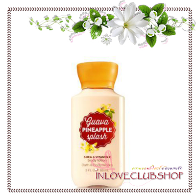 Bath & Body Works / Travel Size Body Lotion 88 ml. (Guava Pineapple Splash) *Limited Edition