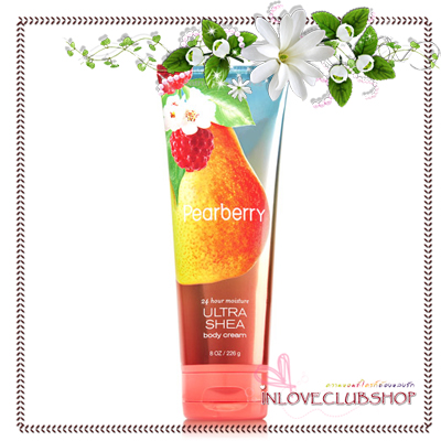Bath & Body Works / Ultra Shea Body Cream 226 ml. (Pearberry) *Exclusive
