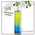 Bath & Body Works / Fragrance Mist 236 ml. (Tahiti Island Dream)