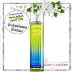 Bath & Body Works / Fragrance Mist 236 ml. (Tahiti Island Dream)
