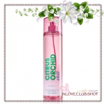 Bath & Body Works / Fragrance Mist 236 ml. (Citrus Orchid Chill) *Limited Edition