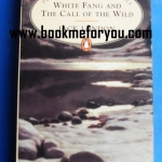WHITE FANG AND THE CALL OF THE WILD by JACK LONDON